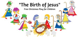 """""""The Birth of Jesus"""" Script for Children's Christmas Pageant"""