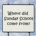 A Brief History of Sunday School