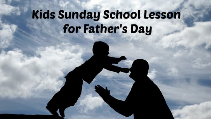 Kids Sunday School Lessons for Father's Day