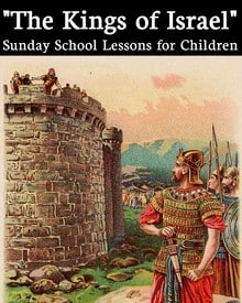 The kings of israel Sunday School Bible Lessons for children