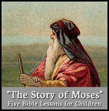 Story of Moses Bible Lessons