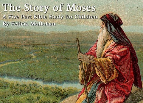 Story of Moses Bible Lessons for Children