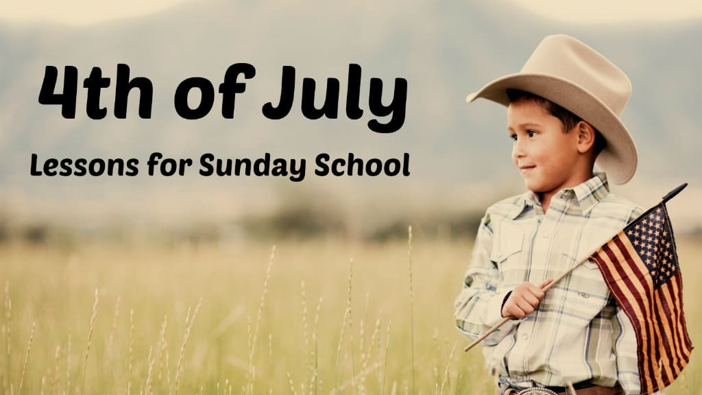 4th of July Sunday School Lessons for Kids