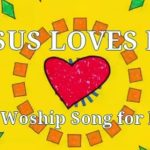 "New ""Jesus Loves Me"" Song"