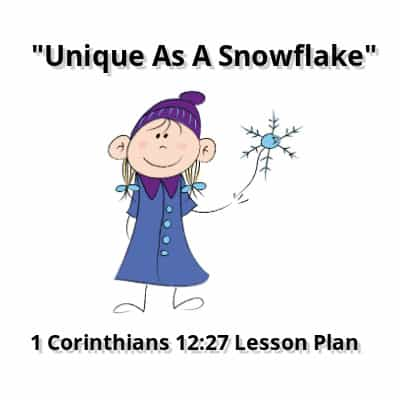 """""""Unique As A Snowflake"""" Free Bible Lesson for Kids"""