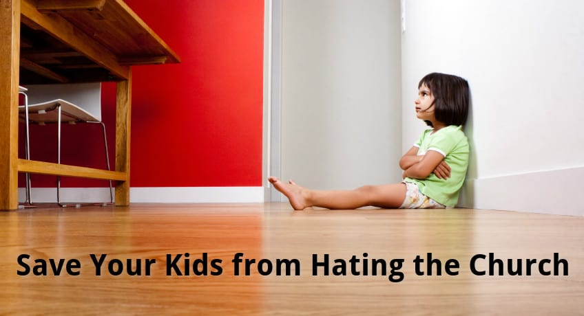 Save your kids from hating the church