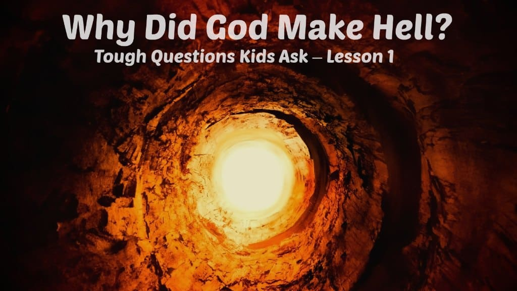 Kids Bible Lesson: Why Did God Make Hell?