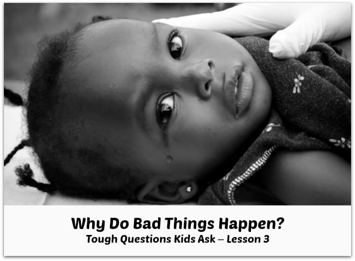 Why Do Bad Things Happen? Bible Lesson on Tough Questions Kids Ask