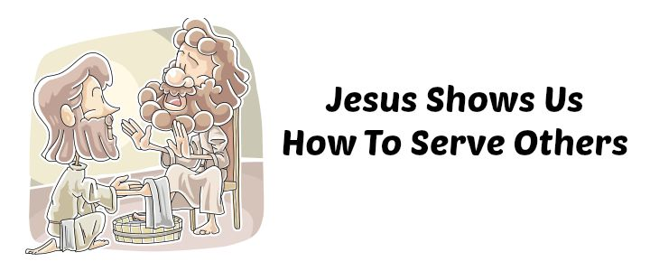 Lesson: Jesus Showed Us the Meaning of Service (Servanthood #1)