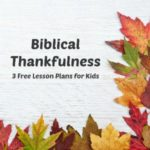 Thankful to God (Biblical Thankfulness – Lesson 1)