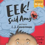 Eek! Said Amy: Christian Children's Book about Emotions